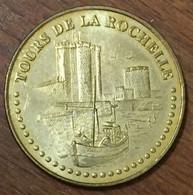 17 TOURS DE LA ROCHELLE MEDAILLE TOURISTIQUE MONNAIE DE PARIS 2007 JETON MEDALS COINS TOKENS - 2007