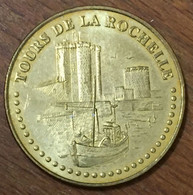 17 TOURS DE LA ROCHELLE MEDAILLE TOURISTIQUE MONNAIE DE PARIS 2007 JETON MEDALS COINS TOKENS - Monnaie De Paris