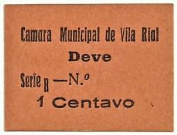 VILA RIAL ( REAL ) - RARA - Cédula 1 CENTAVO - M.A. 2453a - Série R - Papel Salmão - Emergency Paper Money Notgeld - Portugal