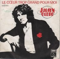Disque 45 Tours JULIEN CLERC 1976 Pathé 2 C 006-14371 - Disco, Pop