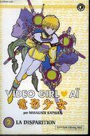 VIDEO GIRL AI N° 2 LA DISPARITION - Mangas [french Edition]