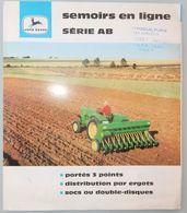 PROSPECTUS DÉPLIANT DOCUMENT PUBLICITAIRE JOHN DEERE MATÉRIEL AGRICOLE TRACTEUR SEMOIRS EN LIGNE SÉRIE AB - Do-it-yourself / Technical