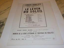 ANCIENNE PUBLICITE LE LEVER DU SOLEIL COMEDIE FRANCAISE 1947 - Théatre & Déguisements