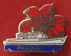 Polynésie Française / Tahiti / Marine / Frégate Prairial F731 - Pin's - Militaria