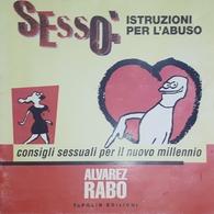 Fumetti - Alvarez Rabo - Sesso Istruzioni Per L'Abuso - Ed. 1996 Topolin - Unclassified