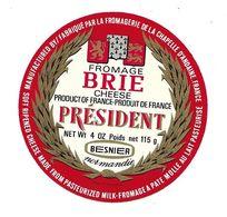 ETIQUETTE De FROMAGE..FROMAGE BRIE.NORMANDIE.. PRESIDENT..fabriqué Par La Fromagerie De La CHAPELLE D'ANDAINE (Orne 61) - Cheese