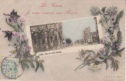 14 - CAEN -  De Caen Je Vous Envoie Ces Fleurs - Caen