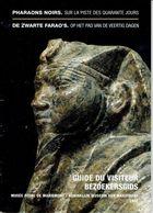 Pharaons Noirs De Zwarte Farao's : Guide Du Visiteur (Bezoekersgids) De L'exposition Au Musée Royal De Mariemont (2007) - Libros, Revistas, Cómics