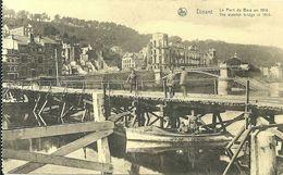 DINANT - Le Pont De Bois En 1914 - Dinant