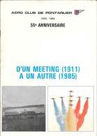 Aéro Club Pontarlier D'un Meeting (1911) à Un Autre (1985) 55e Anniversaire Avec Patrouille De France 1985 34 Pages - Programme