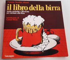 IL LIBRO DELLA BIRRA - Fiamma Niccolini Adimari - 1a Ed. Sonzogno 1975 - Ricette - Books, Magazines, Comics