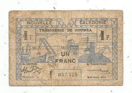 Billet , NOUVELLE CALEDONIE ,trésorerie De NOUMEA, Un ,1 Franc, Croix De Lorraine , Trésor,  1943 , 2 Scans - Banknotes