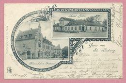 68 - GRUSS Aus ST-LUDWIG - SAINT-LOUIS - Hotel John - Kaiserliches Postamt - Saint Louis