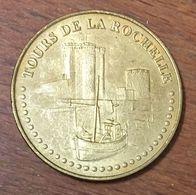 17 TOURS DE LA ROCHELLE MEDAILLE TOURISTIQUE MONNAIE DE PARIS 2010 JETON MEDALS COINS TOKENS - Monnaie De Paris