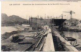 LA CIOTAT - Chantiers De Constructions De La Société Provençale   (1737 ASO) - La Ciotat
