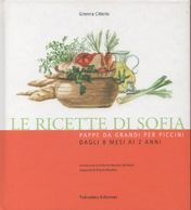 Le Ricette Di Sofia. Pappe Da Grandi Per Piccini  - Ginevra Citterio - Libros, Revistas, Cómics
