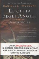Le Città Degli Angeli. Angelopolis - Danielle Trussoni - Libros, Revistas, Cómics