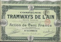 COMPAGNIE DES TRAMWAYS DE L'AIN  LOT DE 3 ACTIONS DE CENT FRANCS -ANNEE 19060 - Chemin De Fer & Tramway