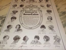 ANCIENNE PUBLICITE L ART ET LA BEAUTE SAVON CADUM   1925 - Posters