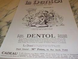 ANCIENNE PUBLICITE A TRAVERS LES AGES FRANCOIS 1 ER  DENTIFRICE DENTOL 1925 - Perfume & Beauty