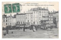 (27358-63) Clermont Ferrand - Place Gilbert Gaillard Et Entrée De La Rue Fontgièvre - Clermont Ferrand