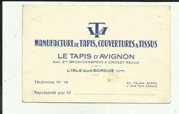 """84 - Vaucluse - L'Isle Sur Sorgue   - Carte - Avis De Passage -"""" Le Tapis D'Avignon """" - - 1900 – 1949"""