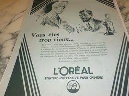 ANCIENNE PUBLICITE VOUS ETES TROP VIEUX   L OREAL 1925 - Perfume & Beauty