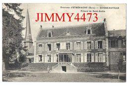 CPA - DOUDEAUVILLE En 1915 - Prieuré De Saint Aubin - Environs D' ETREPAGNY ( Canton De Gisors 27 Eure ) - Edit. Morin - Gisors