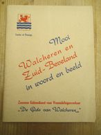 Walcheren Zuid Beveland In Woord En Beeld Zeeuwse Gids 48 Blz Westkapelle Tweede Wereldoorlog Vlissingen 1953 - Histoire