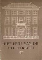 Het Huis Van Tiel Utrecht - Histoire