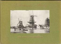 Nederlandse Molens In Oude Ansichten - Histoire