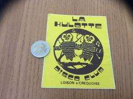 AUTOCOLLANT, Sticker «DISCO CLUB LA HULOTTE - LOISON S/ CREQUOISE (62)» (discothèque, Chouette) - Adesivi