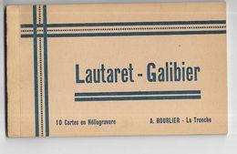 05 - Carnet De 10 Cartes En Héliogravure Du LAUTARET-GALIBIER. Ed. A. Hourlier, La Tronche - Francia