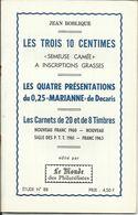 """Calalogue N° 88 , Des """" Trois 10 Cts ( Semeuse Camée ) , 0,25 Fr Marianne De Decaris & Carnets De 20 & 8 Timbres """" - Fachliteratur"""
