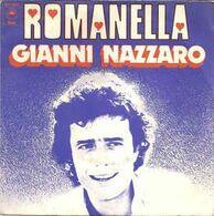 Disque 45 Tours GIANNI NAZZARO 1975 Epic EPC 2510 - 2 Titres : Romanella / Je Ne T'ai Jamais Dit Je T'aime - Vinyl Records