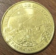 11 CHÂTEAU DE LASTOUR PAYS CATHARE MÉDAILLE SOUVENIR MONNAIE DE PARIS 2007 JETON TOURISTIQUE MEDALS COINS TOKENS - Monnaie De Paris