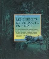 Livre - Alsace - G Trendel, Les Chemins De L'insolite En Alsace - Alsace