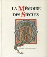 Livre - Alsace - La Mémoire Des Siècles - 2000 Ans D'écrits En Alsace - Alsace