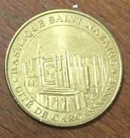 11 CARCASSONNE BASILIQUE SAINT-NAZAIRE MÉDAILLE SOUVENIR MONNAIE DE PARIS 2010 JETON TOURISTIQUE MEDALS COINS TOKENS - Monnaie De Paris