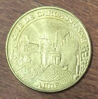 11 CITÉ DE CARCASSONNE AUDE MÉDAILLE SOUVENIR MONNAIE DE PARIS 2010 JETON TOURISTIQUE MEDALS COINS TOKENS - Monnaie De Paris