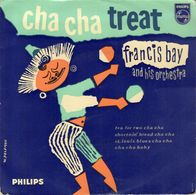 "FRANCIS BAY. ""Cha Cha Treat/Tea For Two/Shortnin' Bread Cha Cha/St. Louis Blues Cha Cha."" 1958. ORIGINAL. - 45 Rpm - Maxi-Singles"