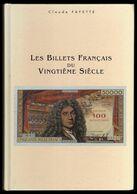 Billets Français Du 20e Siècle - C. Fayette - 1994 - Boeken & Software