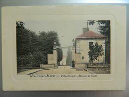 NEUILLY SUR MARNE           VILLE EVRARD     MAISON DE SANTE - Neuilly Sur Marne