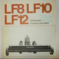DÉPLIANT COMMERCIAL TRACTEUR JOHN DEERE DISTRIBUTEUR D'ENGRAIS LF8 LF10 LF12 - Tracteurs