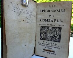 EO 1657 LES EPIGRAMMES DE GOMBAULD Divisées En Trois Livres . à PARIS Chez AUGUSTIN COURBE - Boeken, Tijdschriften, Stripverhalen