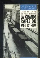 Livre - Histoire - C Levy,P Tillard, Ce Jour Là 16 Juillet 1942 - La Grande Rafle Du Vel D'hiv - Storia