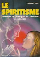 LE SPIRITISME DE THOMAS RILK EDITIONS DE VECCHI 1985 - Esotérisme
