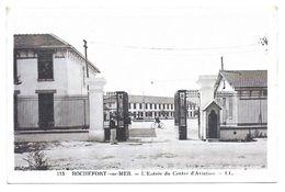 17 Charente Maritime :  Rochefort Sur Mer  L'entrée Du Centre D'aviation   Réf 7994 - Rochefort
