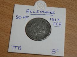 PIECE ALLEMAGNE   50 PFENNIG 1917. FER TTB. - [ 2] 1871-1918: Deutsches Kaiserreich
