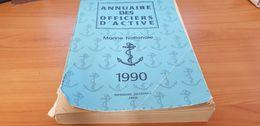 ANNUAIRE DES OFFIERS D ACTIVE DE LA MARINE NATIONALE 1990 - Boeken, Tijdschriften, Stripverhalen